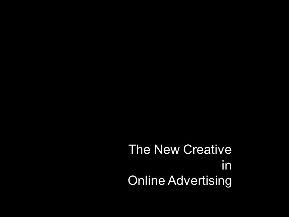 The New Creative in Online Advertising