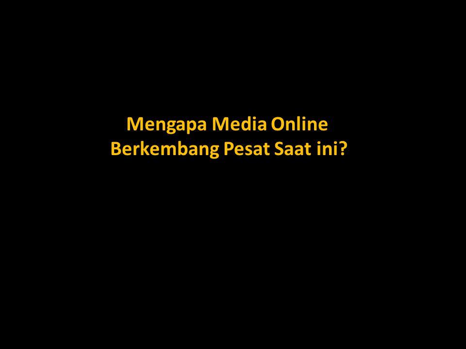 Mengapa Media Online Berkembang Pesat Saat ini
