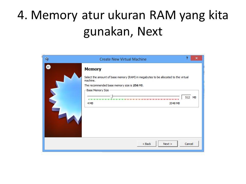 4. Memory atur ukuran RAM yang kita gunakan, Next
