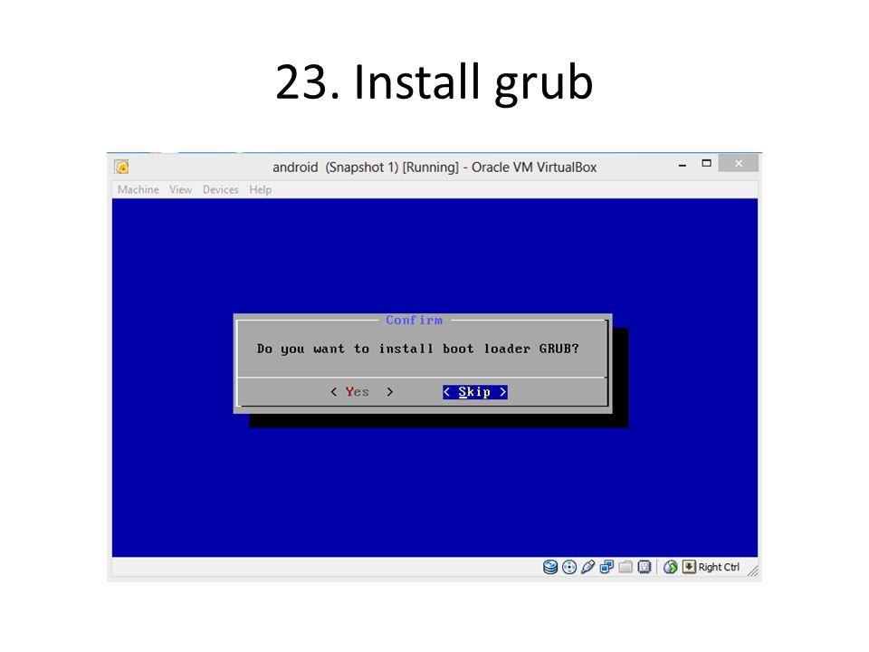 23. Install grub