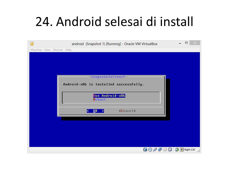 24. Android selesai di install