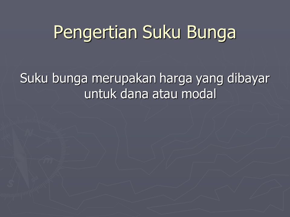 Pergerakan Suku Bunga ► Teori Loanable Funds ► Fokus teori ini ada pada penawaran (supply) dan permintaan (demand) terhadap dana yang dapat dipinjamkan (loanble funds)