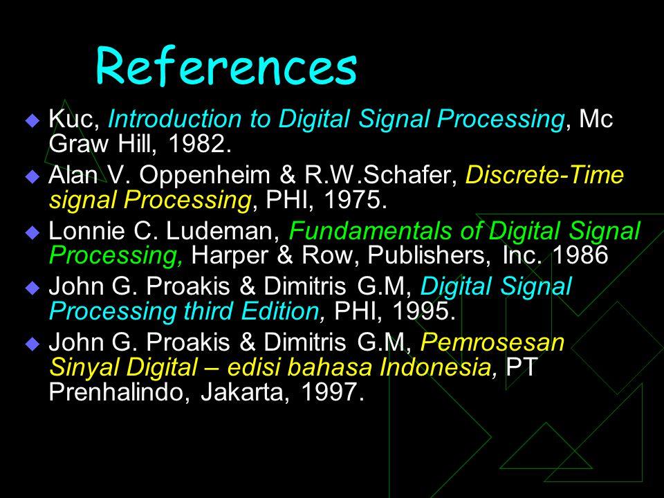 Materi Sistem Pemrosesan sinyal (053431 - 3 SKS) 4.Analisa transformasi sistem LTI  Meliputi : Respons frekuensi sistem LTI, persamaan beda 5.Flow gr