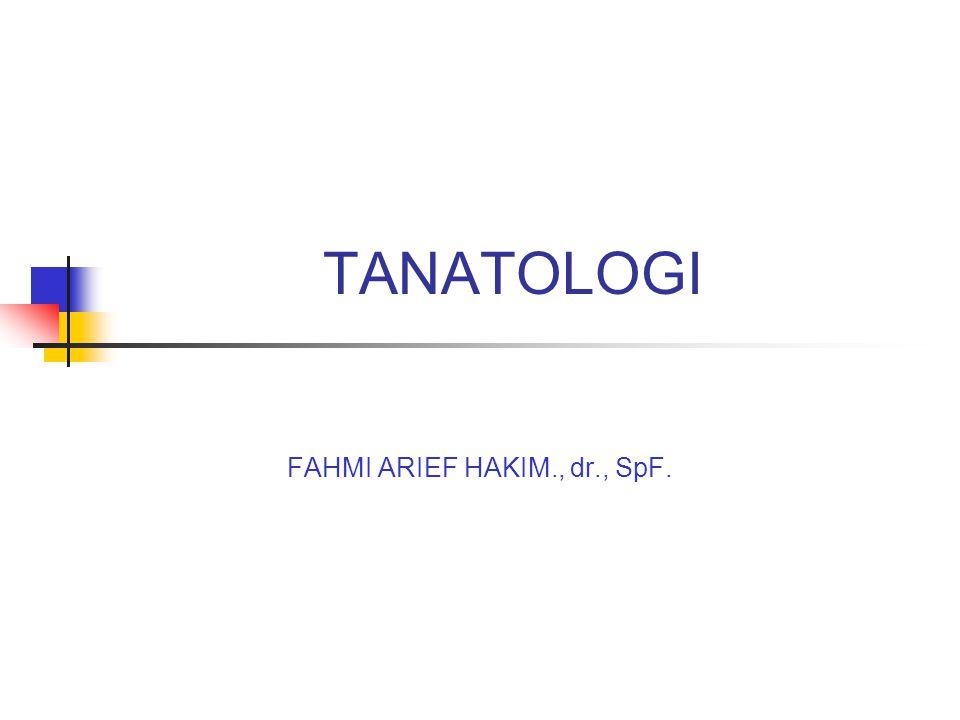 TANATOLOGI FAHMI ARIEF HAKIM., dr., SpF.