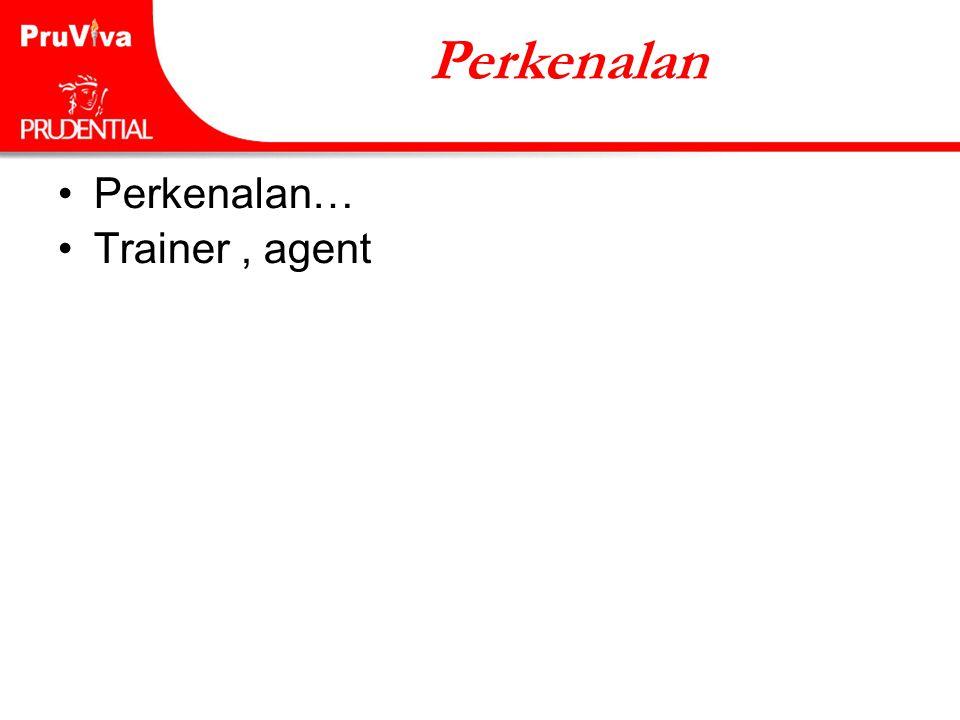 •Perkenalan… •Trainer, agent Perkenalan