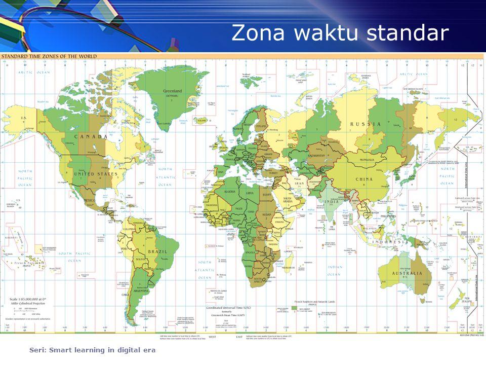 Waktu Seri: Smart learning in digital era UTC -Berdasarkan rotasi bumi dan posisi bumi- matahari -Menggantikan GMT - Acuan UT TAI Berdasarkan jam atom dari 50 lab dunia dan berpusat di Paris Sipil -didasarkan pada zona waktu, dan berbeda antara satu negara dengan yg lain - Mengacu pada GMT/UTC
