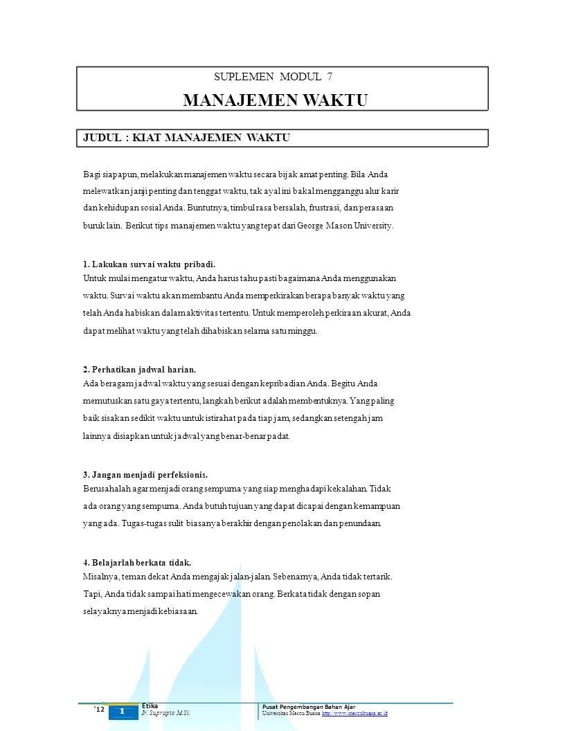 SUPLEMEN MODUL 7 MANAJEMEN WAKTU JUDUL : KIAT MANAJEMEN WAKTU Bagi siapapun, melakukan manajemen waktu secara bijak amat penting.