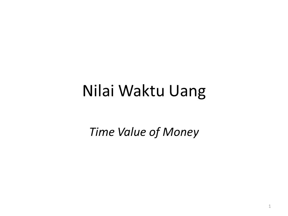 Adalah nilai di masa mendatang dari uang yg ada sekarang.