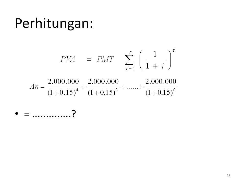 Perhitungan: • =..............? 28