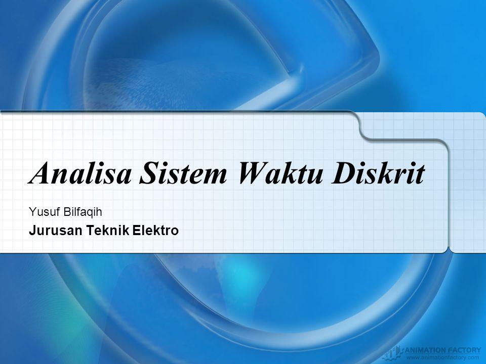 Analisa Sistem Waktu Diskrit2 Obyektif •Mengetahui dan memahami representasi sistem waktu diskrit.