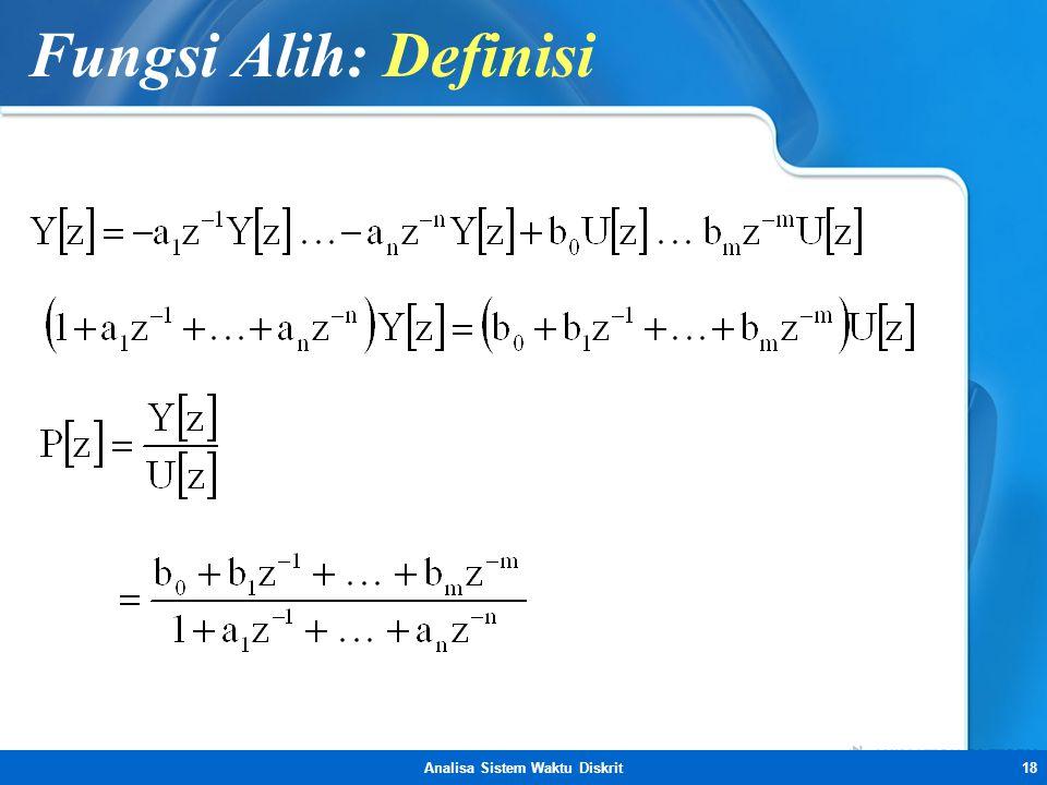 Analisa Sistem Waktu Diskrit18 Fungsi Alih: Definisi