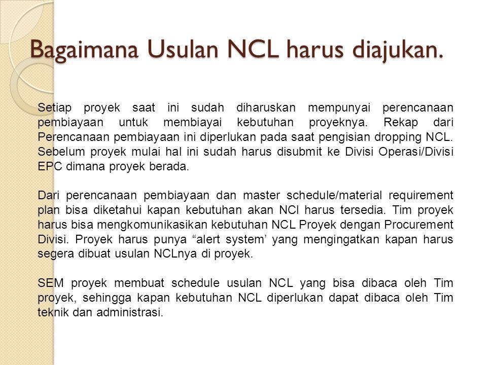 Bagaimana Usulan NCL harus diajukan. Setiap proyek saat ini sudah diharuskan mempunyai perencanaan pembiayaan untuk membiayai kebutuhan proyeknya. Rek