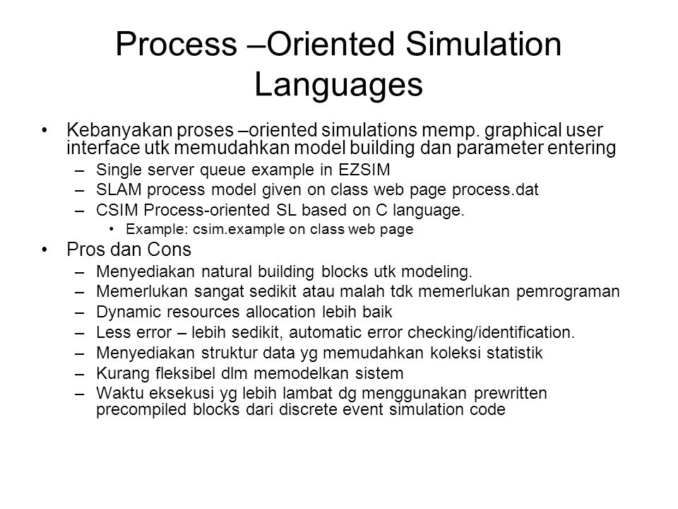 Process –Oriented Simulation Languages •Kebanyakan proses –oriented simulations memp.