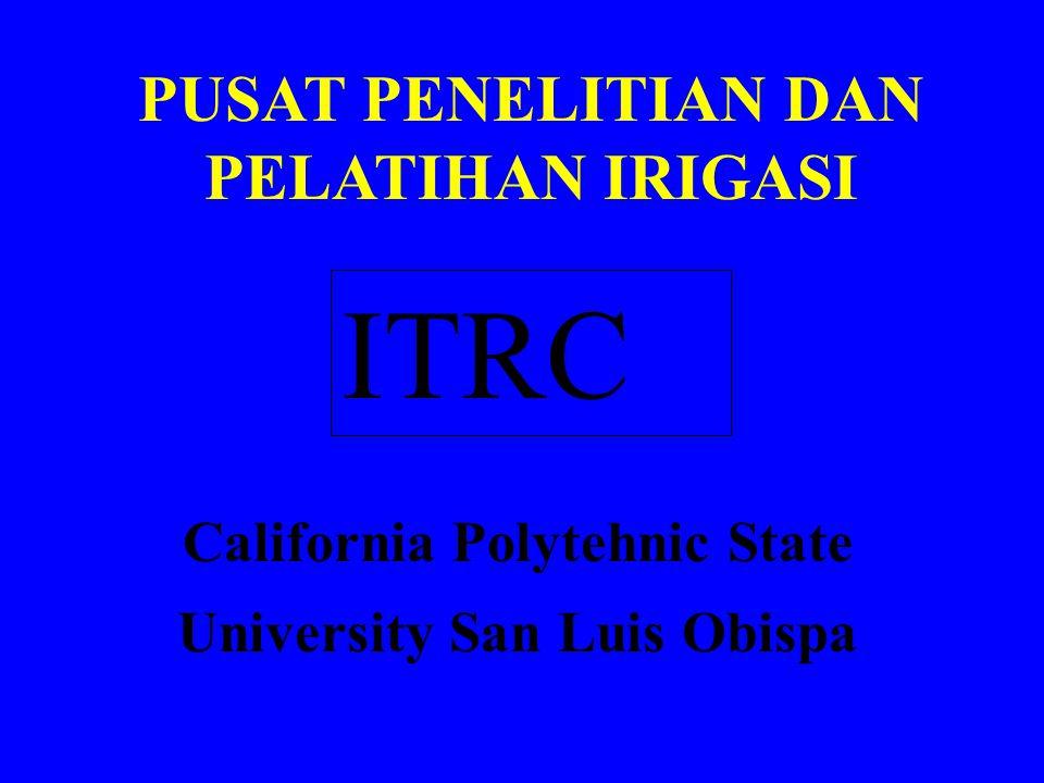 PUSAT PENELITIAN DAN PELATIHAN IRIGASI ITRC California Polytehnic State University San Luis Obispa