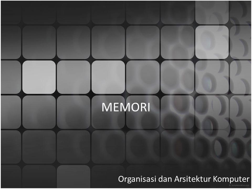 MEMORI Organisasi dan Arsitektur Komputer