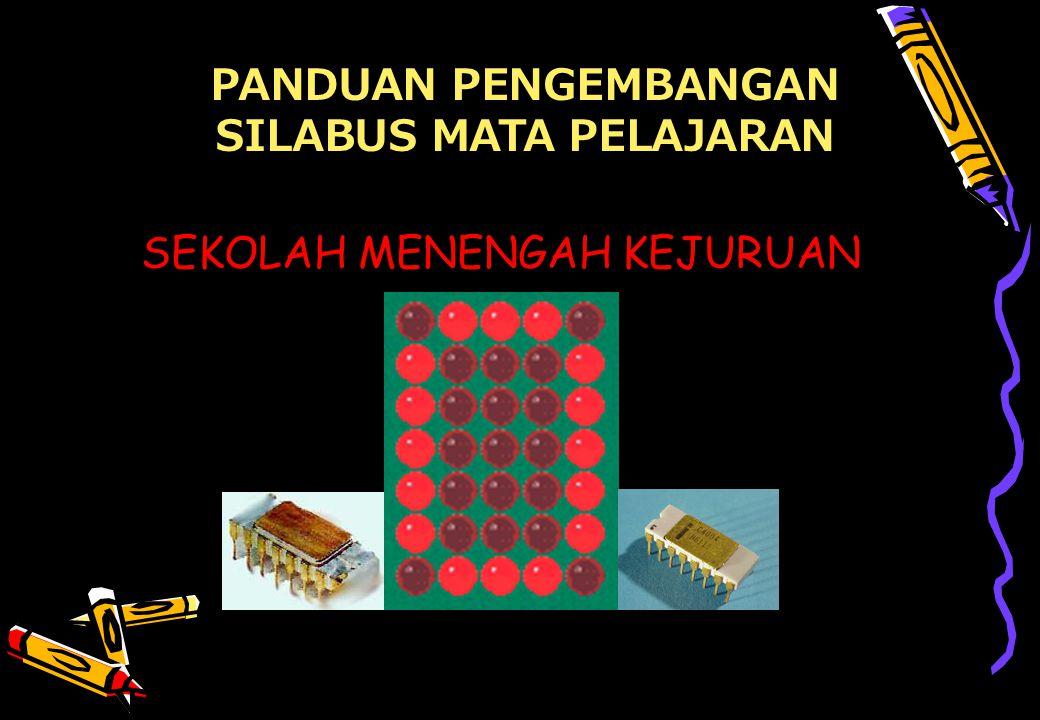 Pusat Kurikulum - Balitbang Depdiknas 1 SEKOLAH MENENGAH KEJURUAN PANDUAN PENGEMBANGAN SILABUS MATA PELAJARAN 4004