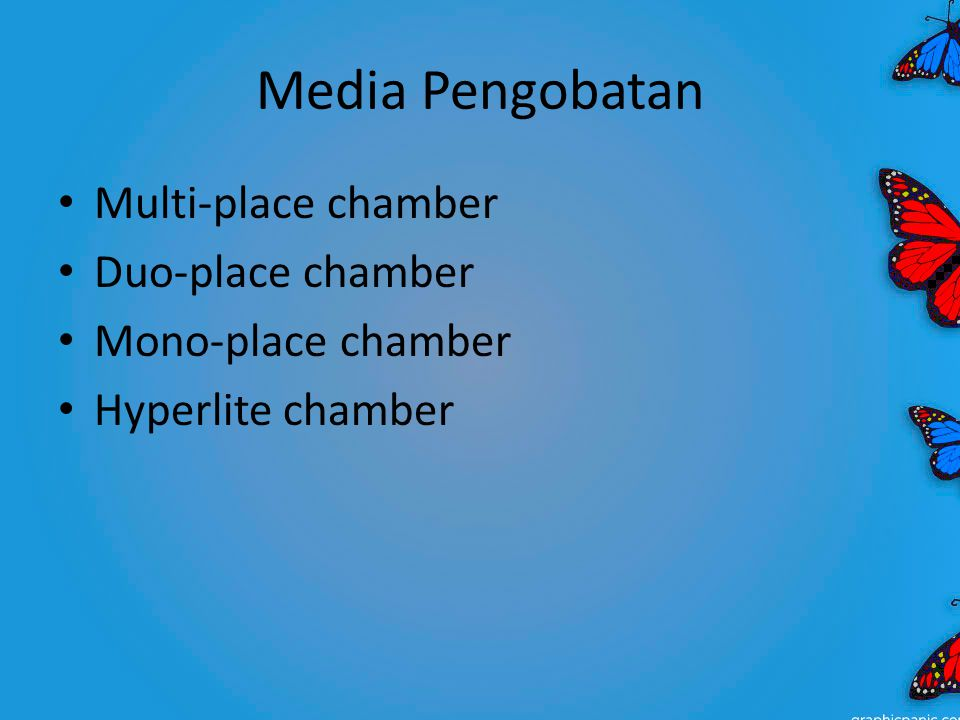 Media Pengobatan • Multi-place chamber • Duo-place chamber • Mono-place chamber • Hyperlite chamber
