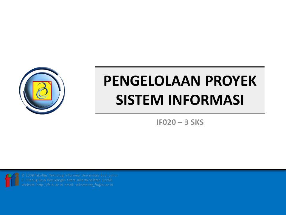 © 2009 Fakultas Teknologi Informasi Universitas Budi Luhur Jl.