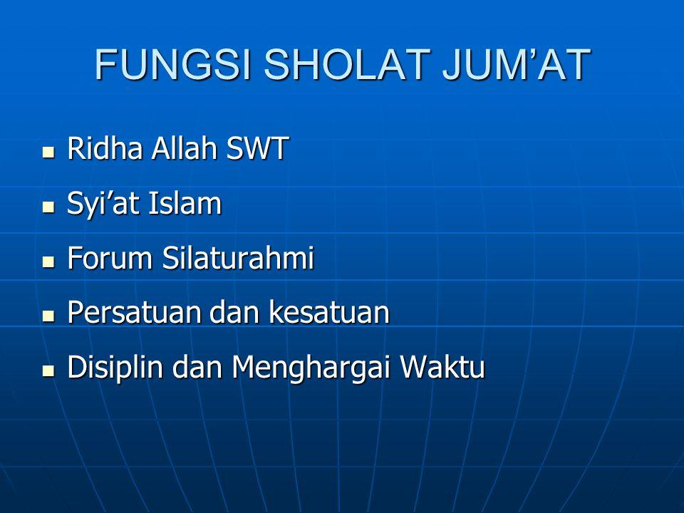 FUNGSI SHOLAT JUM'AT  Ridha Allah SWT  Syi'at Islam  Forum Silaturahmi  Persatuan dan kesatuan  Disiplin dan Menghargai Waktu