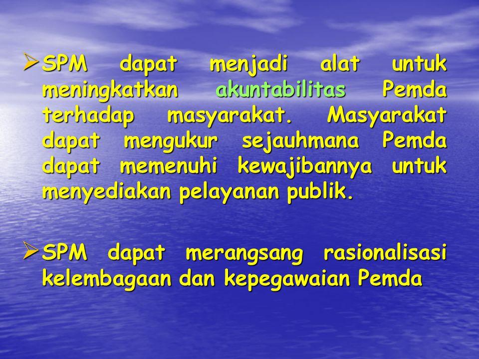  Pemerintah Daerah yang tidak mencapai Standar Pelayanan Minimal diperkenankan untuk mencapainya dalam jangka waktu tertentu.  Standar Pelayanan Min