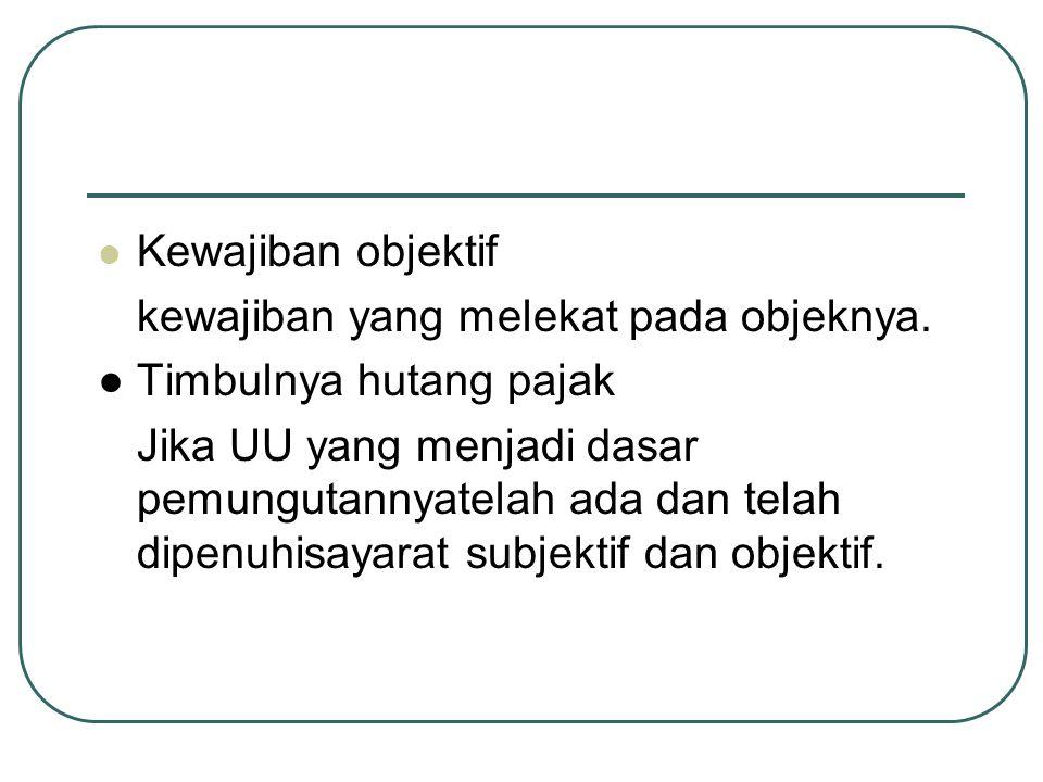  PENAGIHAN HUTANG PAJAK 1.Penagihan pasif 2. penyerahan SKPKB, SKPKB,STP 3.