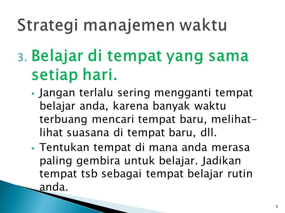4.Jangan belajar dalam waktu lama tanpa istirahat.