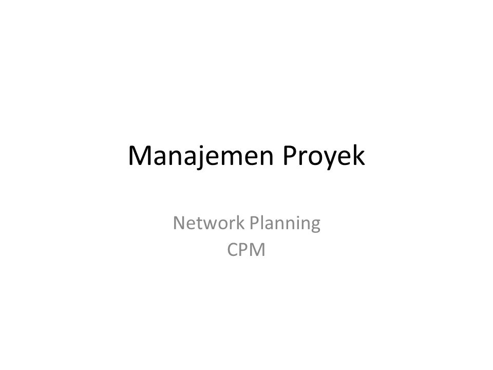 Manajemen Proyek Network Planning CPM