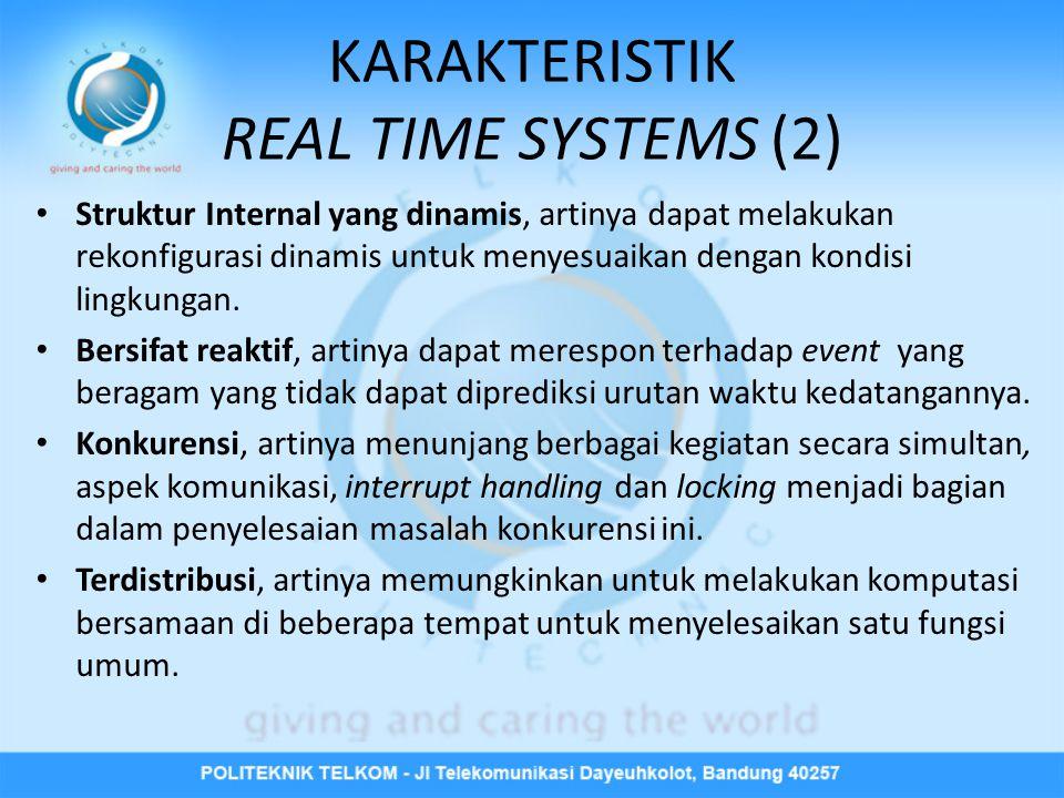 • Struktur Internal yang dinamis, artinya dapat melakukan rekonfigurasi dinamis untuk menyesuaikan dengan kondisi lingkungan.