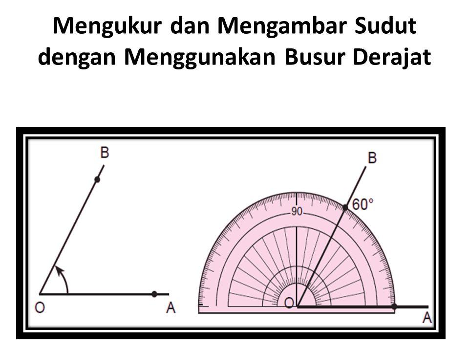 Mengukur dan Mengambar Sudut dengan Menggunakan Busur Derajat