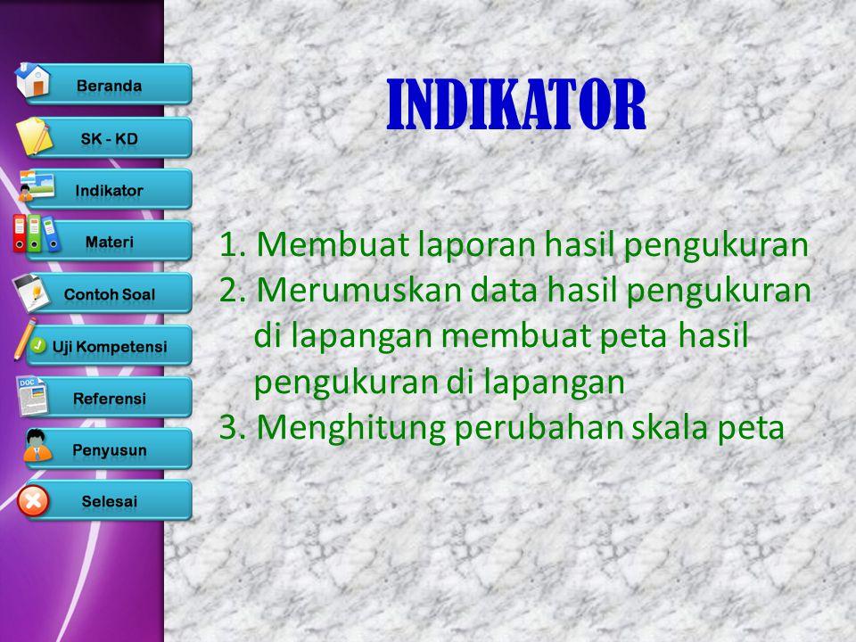 1. Membuat laporan hasil pengukuran 2. Merumuskan data hasil pengukuran di lapangan membuat peta hasil pengukuran di lapangan 3. Menghitung perubahan
