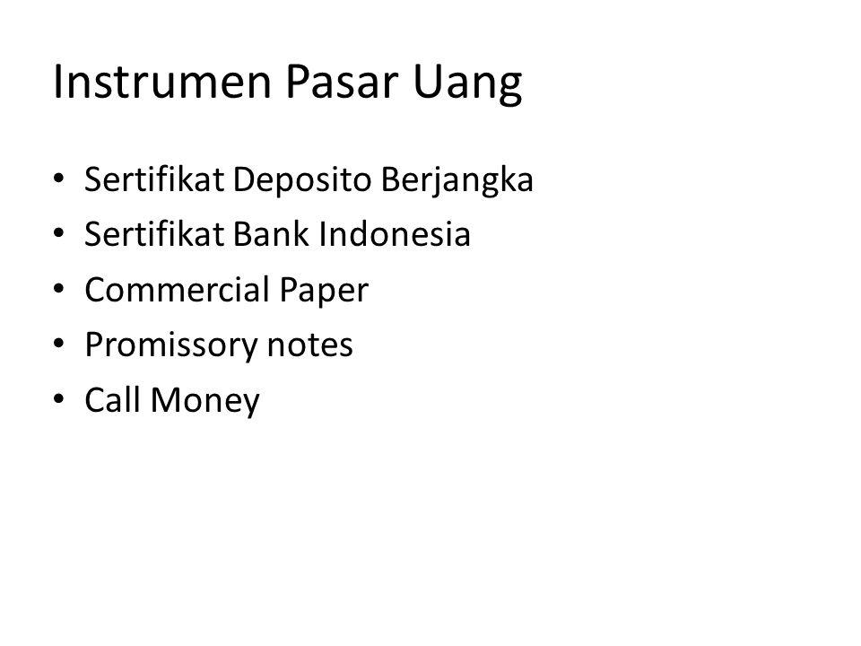 • Sertifikat deposto; deposito berjangka yang bukti simpanannya dapat diperjual belikan.