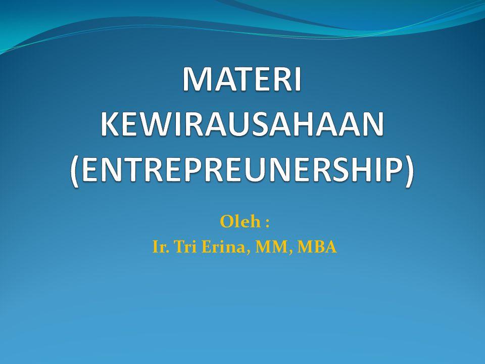 Oleh : Ir. Tri Erina, MM, MBA