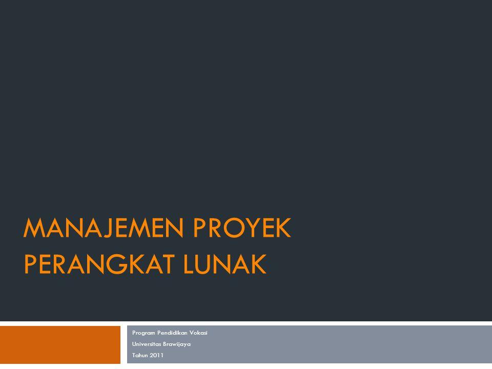 P M I  Project Management Institute (PMI): Organisasi internasional bagi para manajer proyek  Menerbitkan sertifikat 'Project Manager Professional' (PMP).