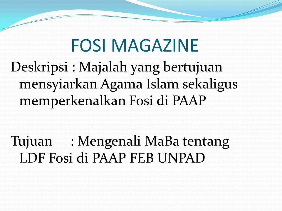 Proker satu periode FOSI UNPAD  FOSI Magazine  Fosi Wall  DoRemi ( Doa dan Reminder )  Fosi Net  Belajar Bareng ( Get Smart with Fosi )  Kantin (Kajian Rutin )  Graphology Seminar  BBQ