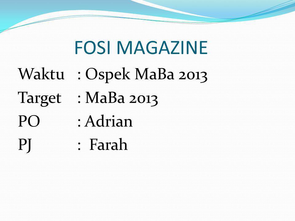 FOSI MAGAZINE Deskripsi : Majalah yang bertujuan mensyiarkan Agama Islam sekaligus memperkenalkan Fosi di PAAP Tujuan : Mengenali MaBa tentang LDF Fosi di PAAP FEB UNPAD