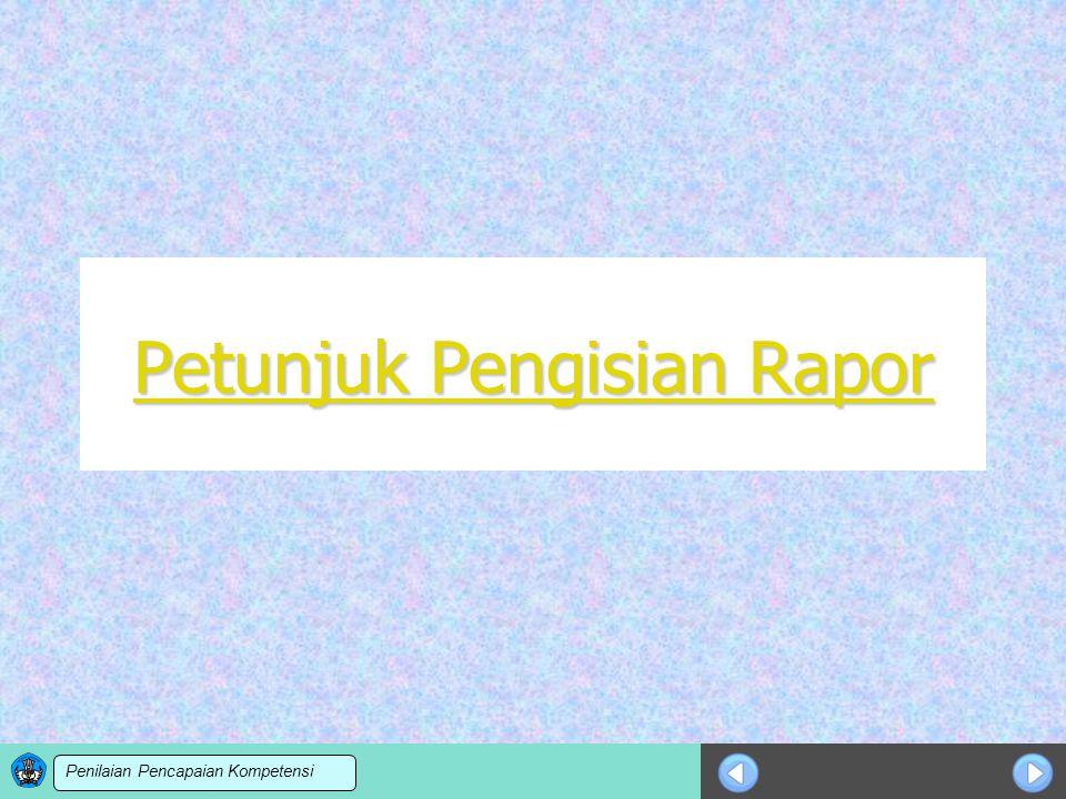 Sosialisasi KTSP Petunjuk Pengisian Rapor Petunjuk Pengisian Rapor Penilaian Pencapaian Kompetensi