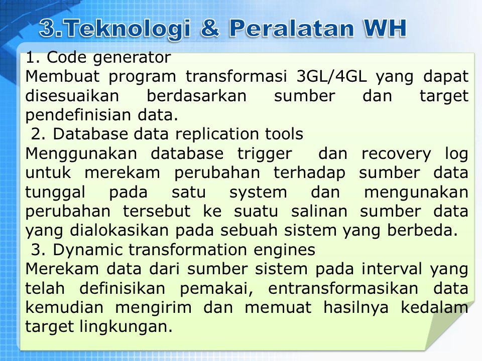 1. Code generator Membuat program transformasi 3GL/4GL yang dapat disesuaikan berdasarkan sumber dan target pendefinisian data. 2. Database data repli