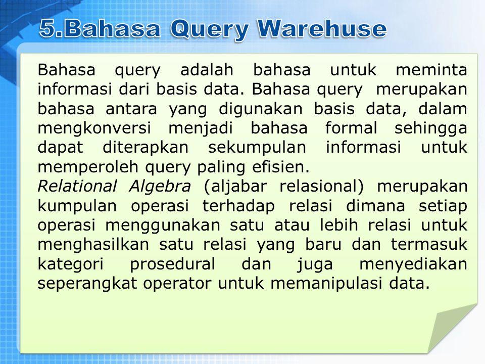 Bahasa query adalah bahasa untuk meminta informasi dari basis data. Bahasa query merupakan bahasa antara yang digunakan basis data, dalam mengkonversi