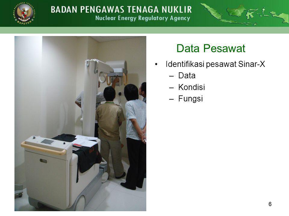 630/06/2014 Data Pesawat •Identifikasi pesawat Sinar-X –Data –Kondisi –Fungsi