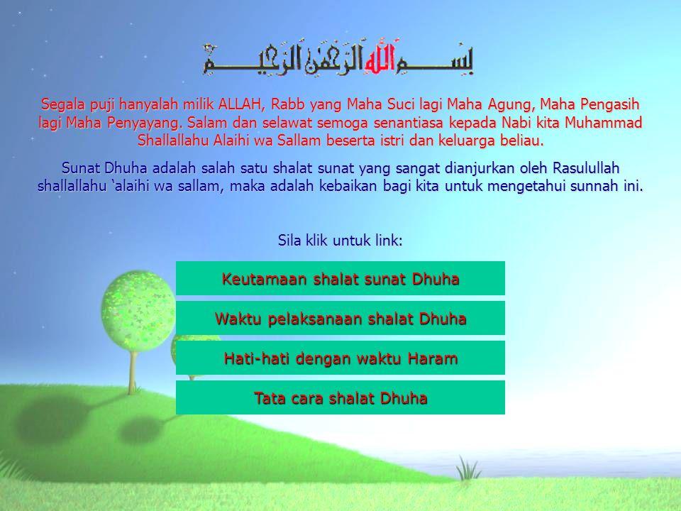 Segala puji hanyalah milik ALLAH, Rabb yang Maha Suci lagi Maha Agung, Maha Pengasih lagi Maha Penyayang. Salam dan selawat semoga senantiasa kepada N