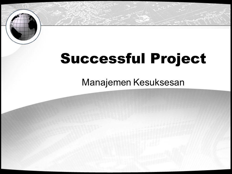 Successful Project Manajemen Kesuksesan