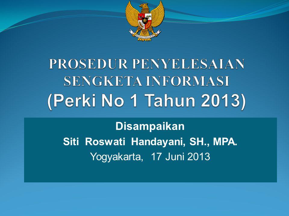 Disampaikan Siti Roswati Handayani, SH., MPA. Yogyakarta, 17 Juni 2013