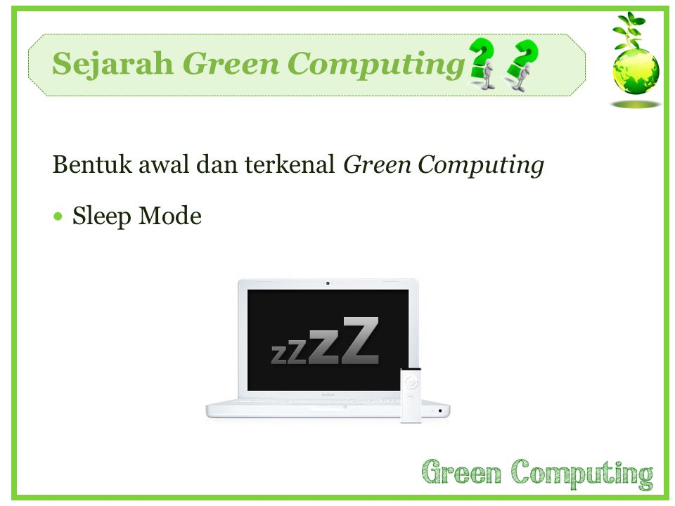 Sejarah Green Computing Bentuk awal dan terkenal Green Computing  Sleep Mode
