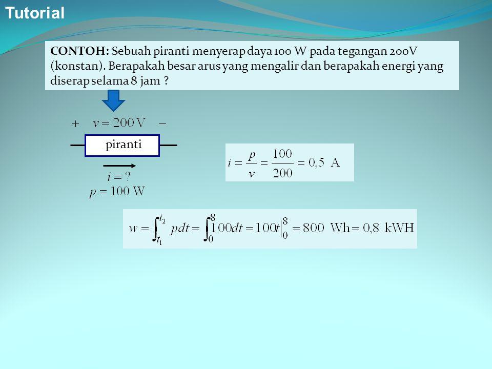 CONTOH: Sebuah piranti menyerap daya 100 W pada tegangan 200V (konstan). Berapakah besar arus yang mengalir dan berapakah energi yang diserap selama 8