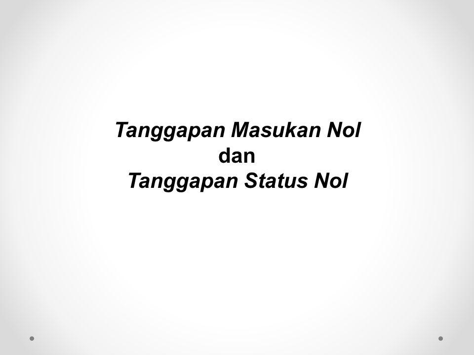 Tanggapan Masukan Nol dan Tanggapan Status Nol