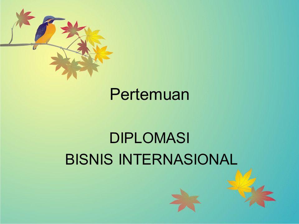 Pertemuan DIPLOMASI BISNIS INTERNASIONAL