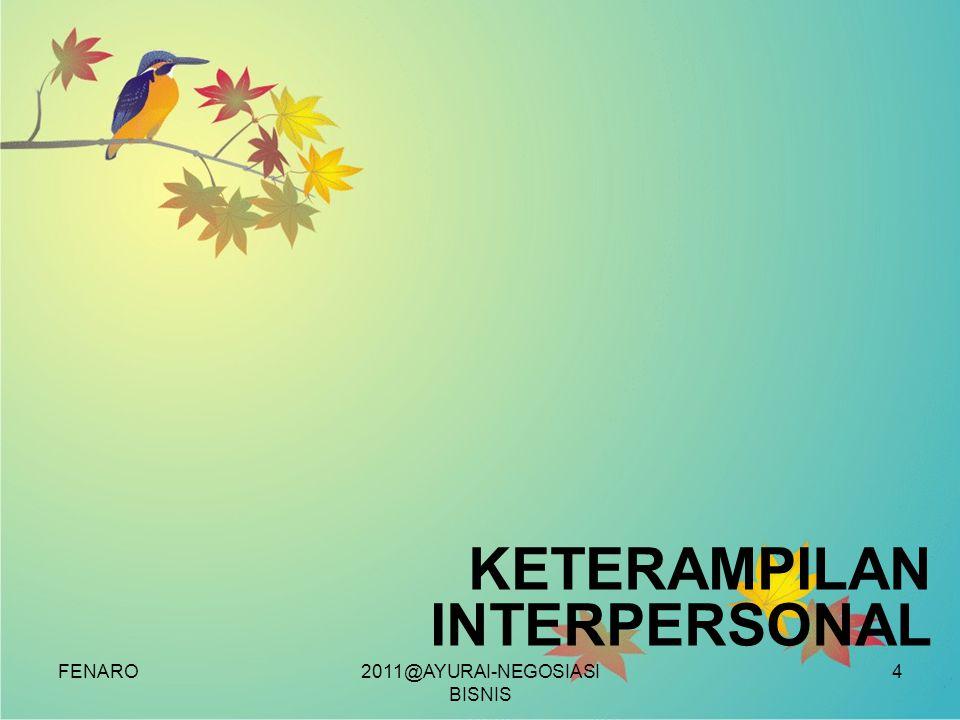 KETERAMPILAN INTERPERSONAL FENARO2011@AYURAI-NEGOSIASI BISNIS 4