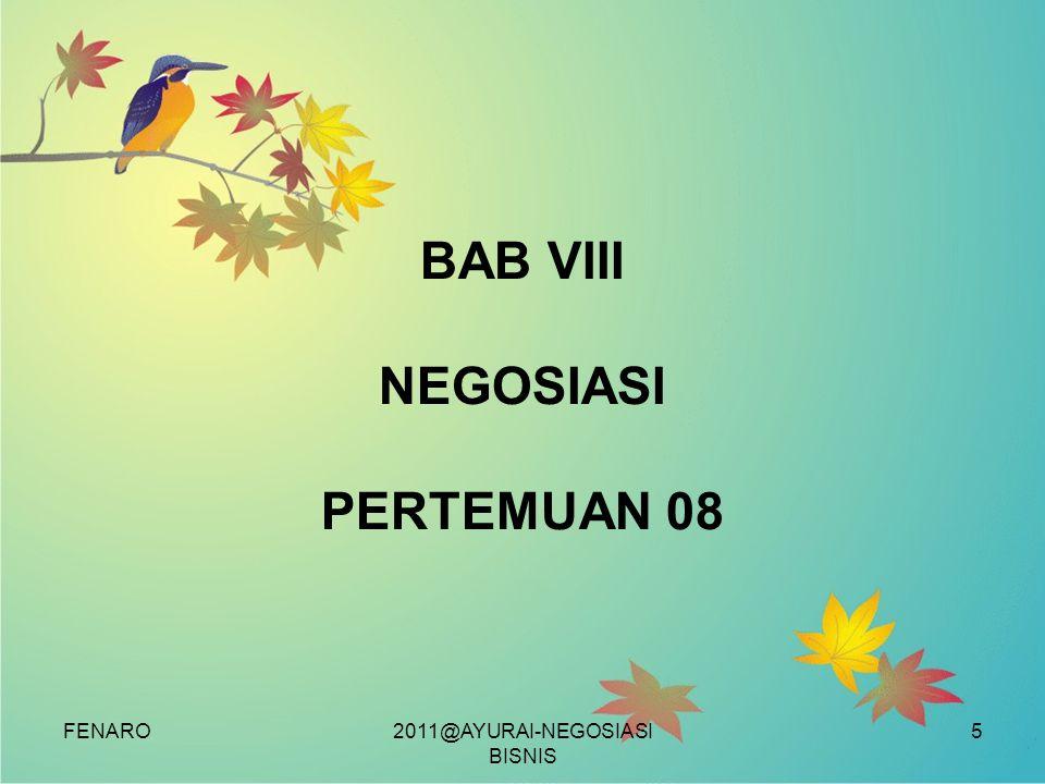 FENARO BAB VIII NEGOSIASI PERTEMUAN 08 2011@AYURAI-NEGOSIASI BISNIS 5