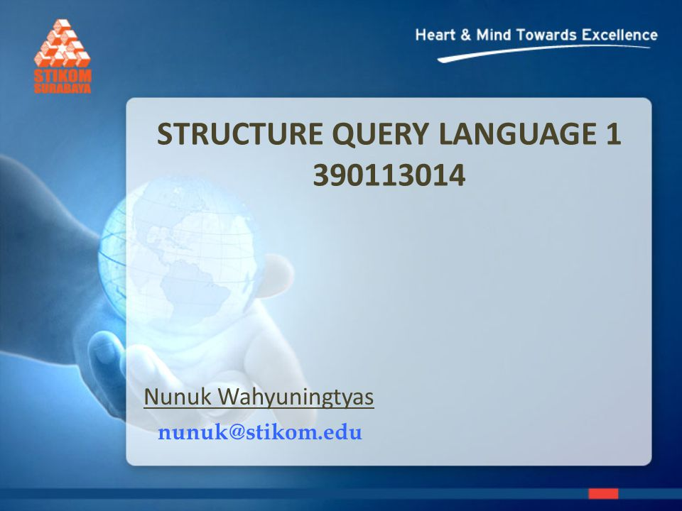 STRUCTURE QUERY LANGUAGE Nunuk Wahyuningtyas