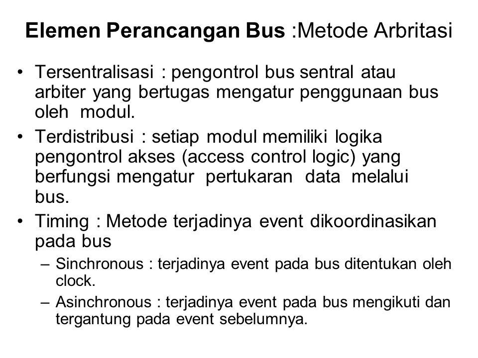 •Tersentralisasi : pengontrol bus sentral atau arbiter yang bertugas mengatur penggunaan bus oleh modul. •Terdistribusi : setiap modul memiliki logika